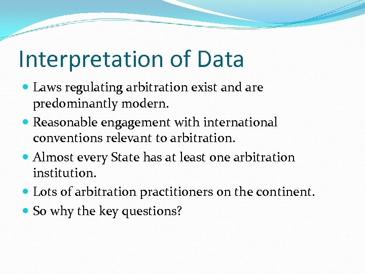Interpretation of Data Laws regulating arbitration exist and are predominantly modern. Reasonable engagement with