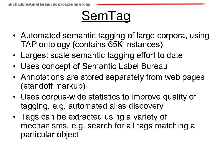 Sem. Tag • Automated semantic tagging of large corpora, using TAP ontology (contains 65