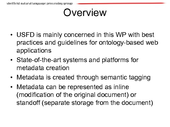 Overview • USFD is mainly concerned in this WP with best practices and guidelines
