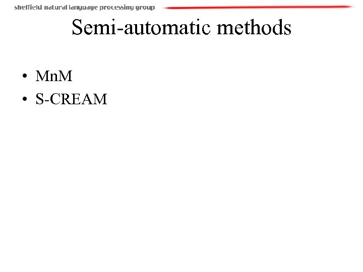Semi-automatic methods • Mn. M • S-CREAM
