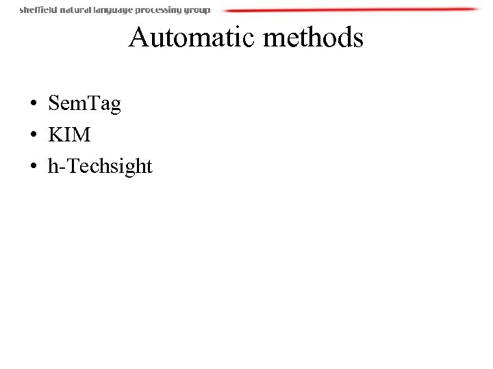 Automatic methods • Sem. Tag • KIM • h-Techsight