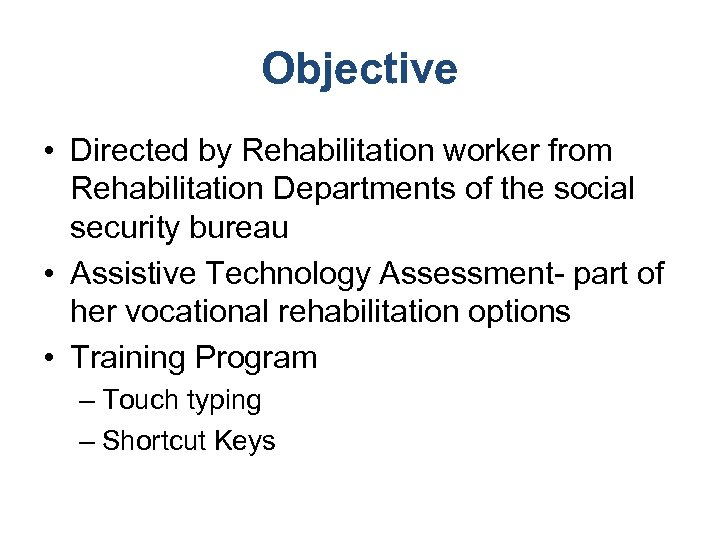Objective • Directed by Rehabilitation worker from Rehabilitation Departments of the social security bureau