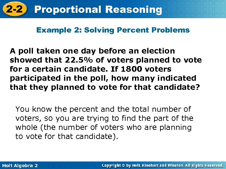 2 -2 Proportional Reasoning Example 2: Solving Percent Problems A poll taken one day