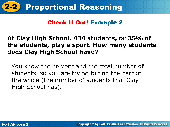 2 -2 Proportional Reasoning Check It Out! Example 2 At Clay High School, 434