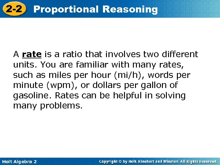 2 -2 Proportional Reasoning A rate is a ratio that involves two different units.