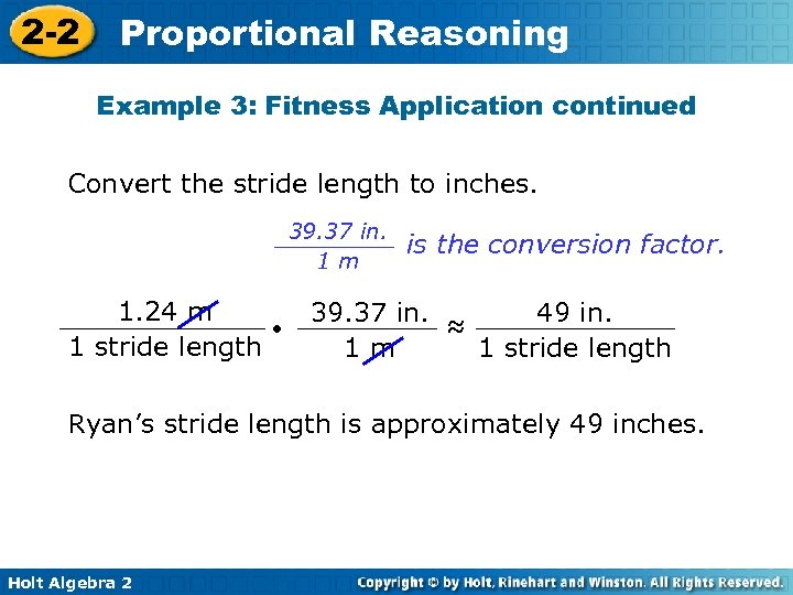 2 -2 Proportional Reasoning Example 3: Fitness Application continued Convert the stride length to