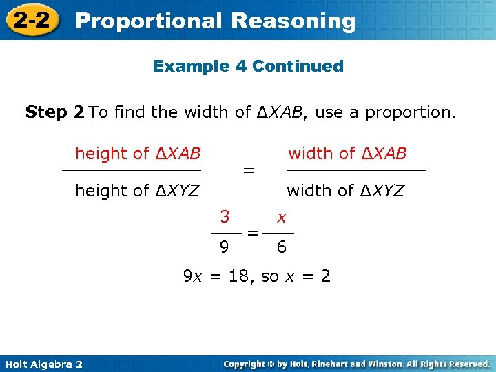 2 -2 Proportional Reasoning Example 4 Continued Step 2 To find the width of