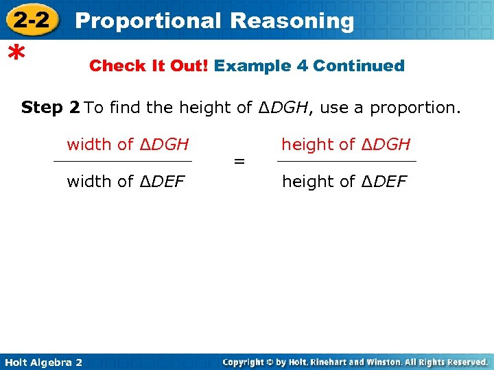 2 -2 Proportional Reasoning * Check It Out! Example 4 Continued Step 2 To