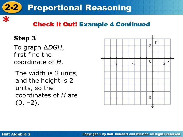 2 -2 Proportional Reasoning * Check It Out! Example 4 Continued Step 3 To
