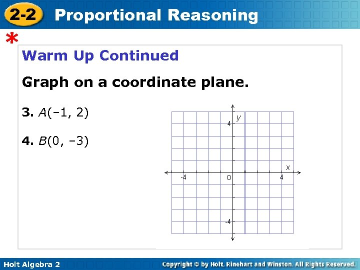 2 -2 Proportional Reasoning * Warm Up Continued Graph on a coordinate plane. 3.