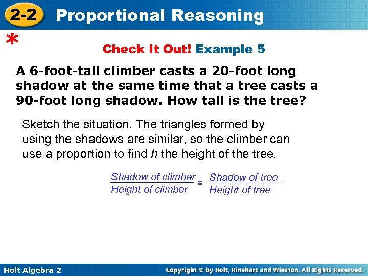 2 -2 Proportional Reasoning * Check It Out! Example 5 A 6 -foot-tall climber