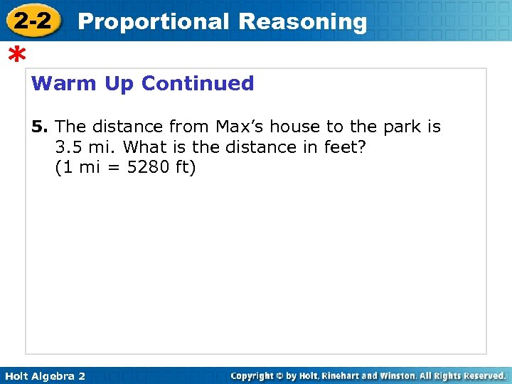 2 -2 * Proportional Reasoning Warm Up Continued 5. The distance from Max's house