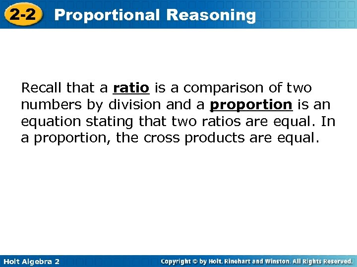 2 -2 Proportional Reasoning Recall that a ratio is a comparison of two numbers