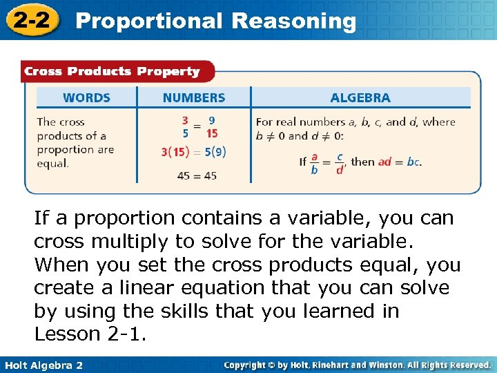 2 -2 Proportional Reasoning If a proportion contains a variable, you can cross multiply