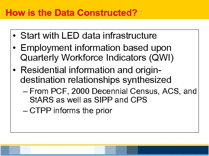 How is the Data Constructed? • Start with LED data infrastructure • Employment information
