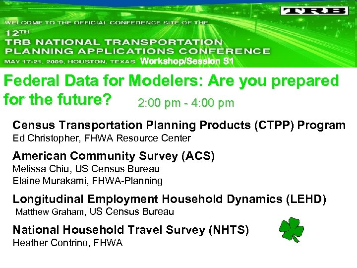 Workshop/Session S 1 Federal Data for Modelers: Are you prepared for the future? 2: