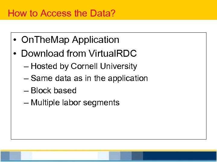 How to Access the Data? • On. The. Map Application • Download from Virtual.