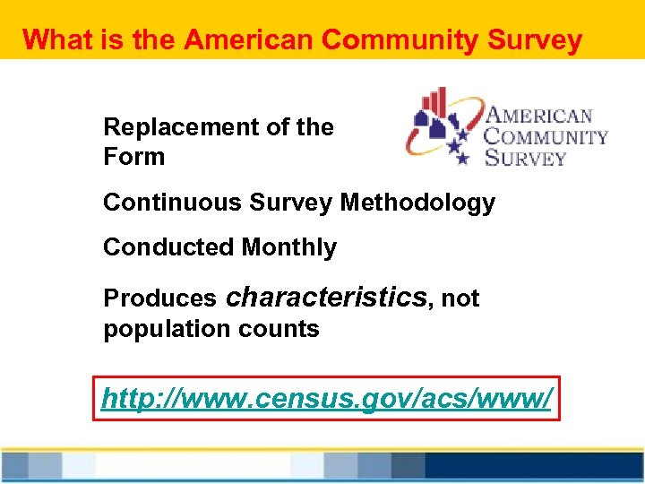 What is the American Community Survey Replacement of the Form Long Continuous Survey Methodology