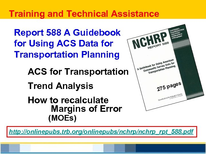 Training and Technical Assistance Report 588 A Guidebook for Using ACS Data for Transportation