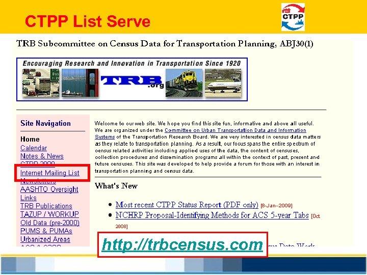 CTPP List Serve http: //trbcensus. com