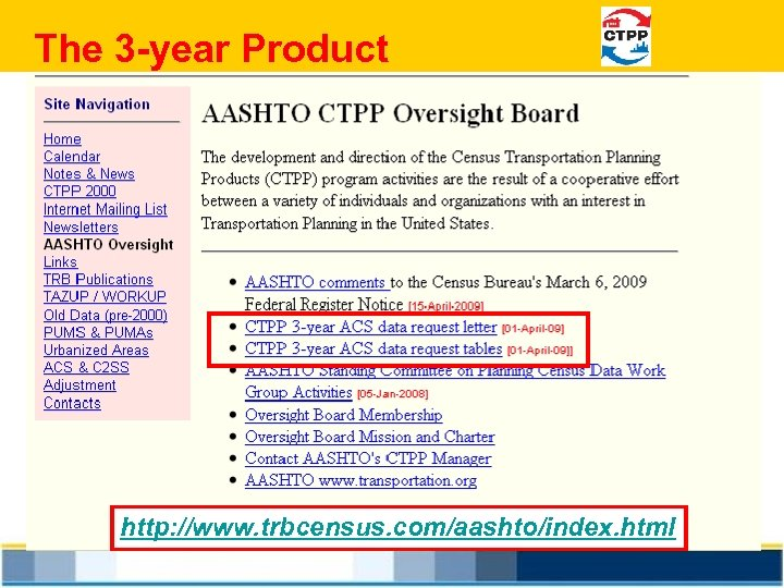 The 3 -year Product http: //www. trbcensus. com/aashto/index. html