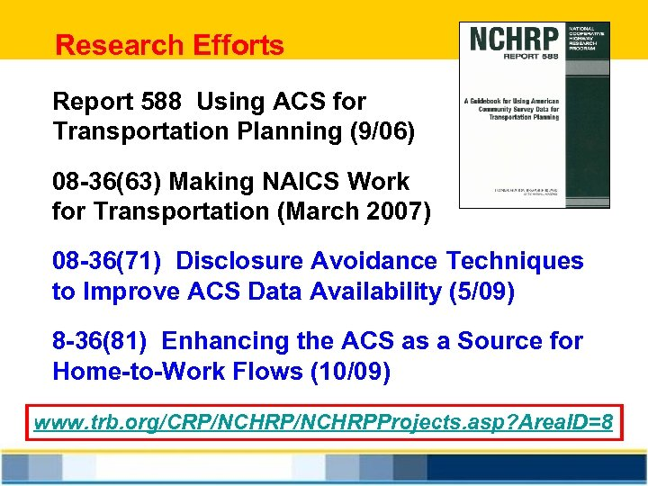 Research Efforts Report 588 Using ACS for Transportation Planning (9/06) 08 -36(63) Making NAICS