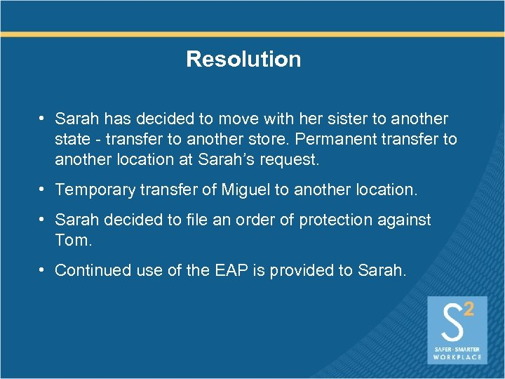 Resolution • Sarah has decided to move with her sister to another state -