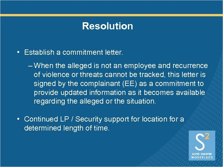 Resolution • Establish a commitment letter. – When the alleged is not an employee