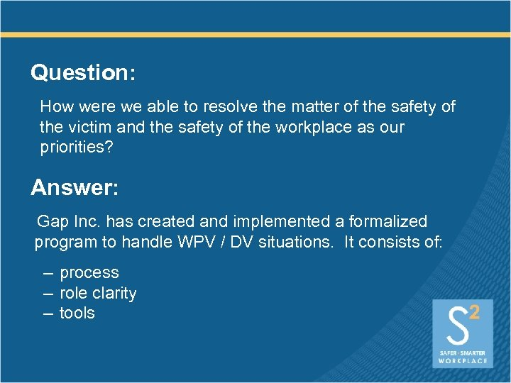 Question: How were we able to resolve the matter of the safety of the
