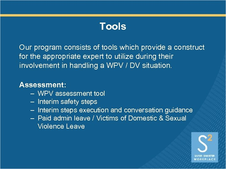 Tools Our program consists of tools which provide a construct for the appropriate expert