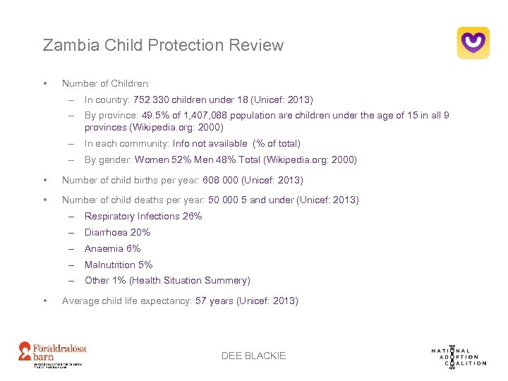 Zambia Child Protection Review • Number of Children: – In country: 752 330 children