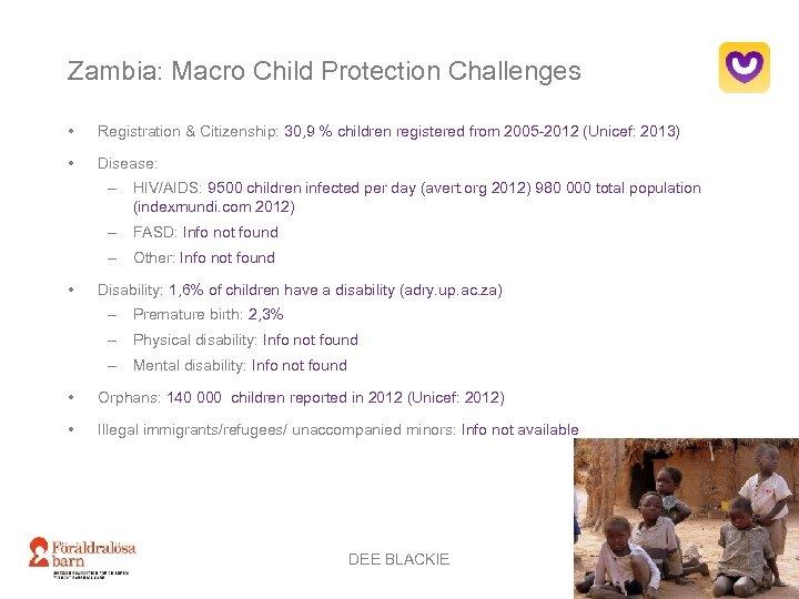 Zambia: Macro Child Protection Challenges • Registration & Citizenship: 30, 9 % children registered