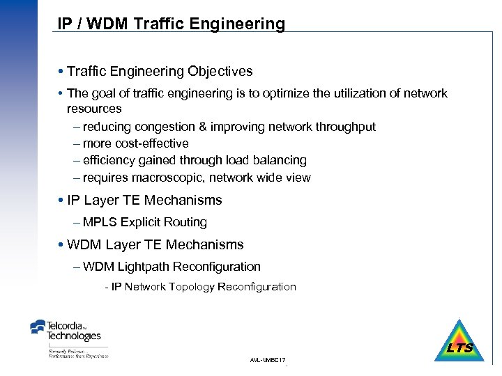 IP / WDM Traffic Engineering Objectives The goal of traffic engineering is to optimize