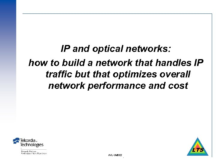 IP and optical networks: how to build a network that handles IP traffic but