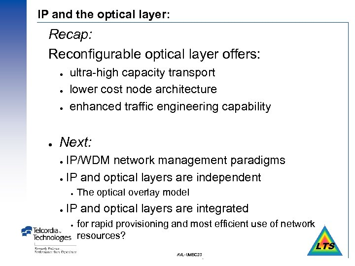 IP and the optical layer: Recap: Reconfigurable optical layer offers: l l ultra-high capacity