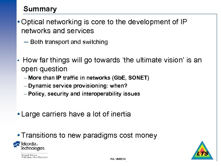 Summary Optical networking is core to the development of IP networks and services –