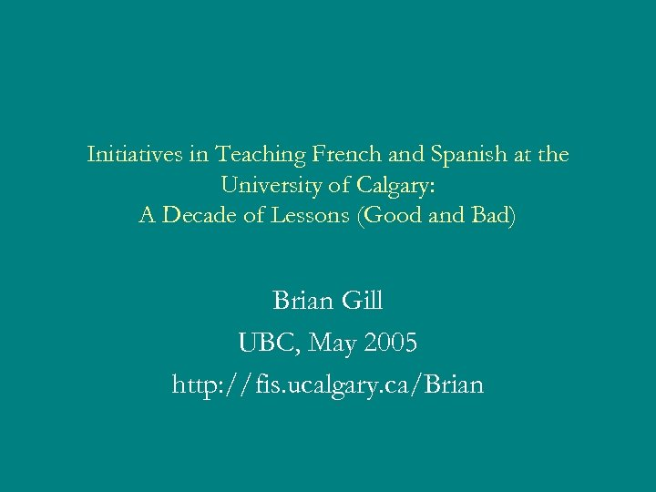 Initiatives in Teaching French and Spanish at the University of Calgary: A Decade of