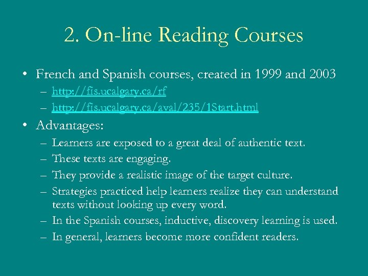 2. On-line Reading Courses • French and Spanish courses, created in 1999 and 2003