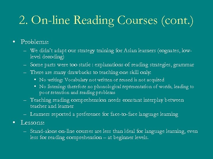 2. On-line Reading Courses (cont. ) • Problems: – We didn't adapt our strategy