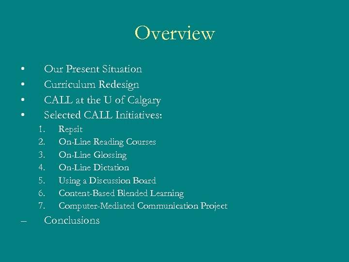 Overview • • Our Present Situation Curriculum Redesign CALL at the U of Calgary