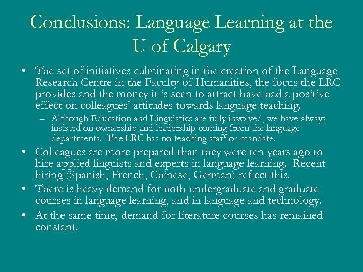 Conclusions: Language Learning at the U of Calgary • The set of initiatives culminating