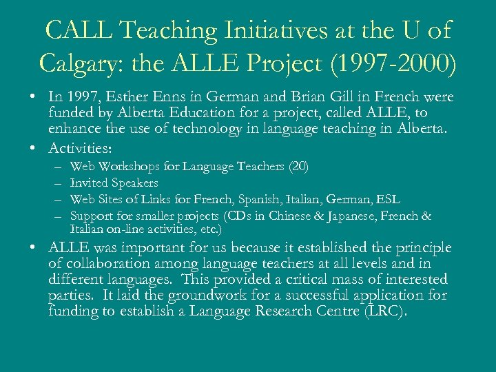CALL Teaching Initiatives at the U of Calgary: the ALLE Project (1997 -2000) •