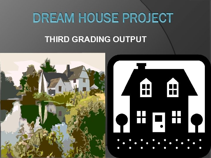 DREAM HOUSE PROJECT THIRD GRADING OUTPUT