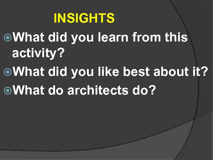 INSIGHTS What did you learn from this activity? What did you like best