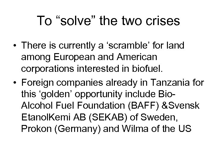"""To """"solve"""" the two crises • There is currently a 'scramble' for land among"""