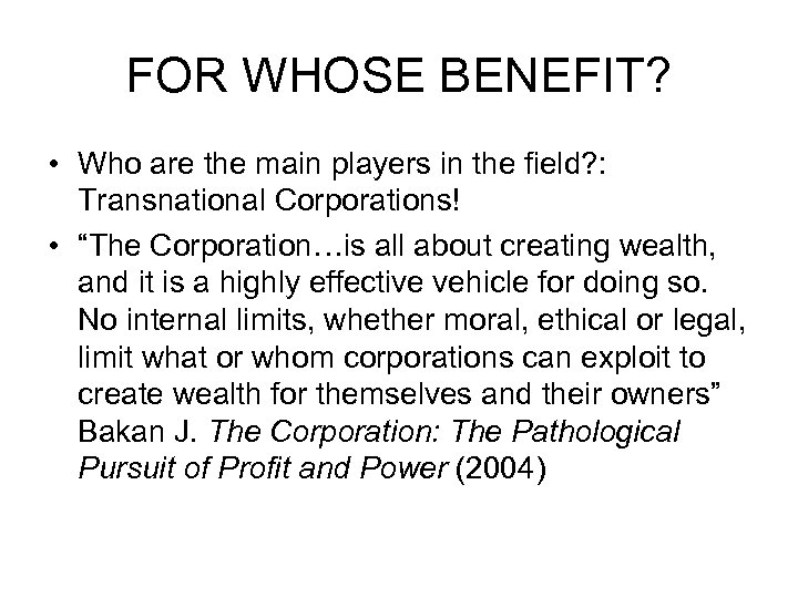 FOR WHOSE BENEFIT? • Who are the main players in the field? : Transnational