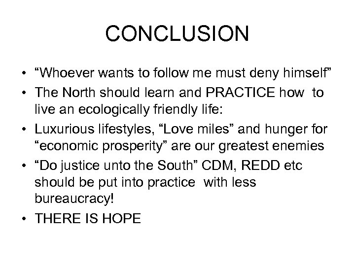 """CONCLUSION • """"Whoever wants to follow me must deny himself"""" • The North should"""