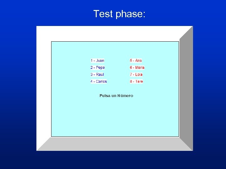 Test phase: Pulsa un Número