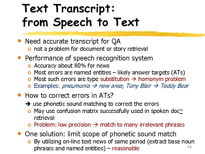 Text Transcript: from Speech to Text • Need accurate transcript for QA • Performance