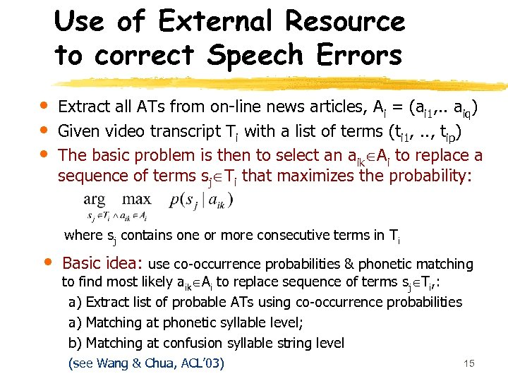 Use of External Resource to correct Speech Errors • • • Extract all ATs